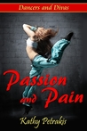 Passion and Pain by Kathy Petrakis