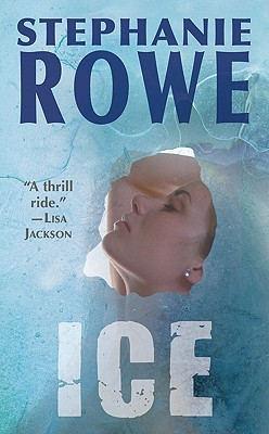 Ice by Stephanie Rowe