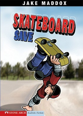 Skateboard Save by Jake Maddox