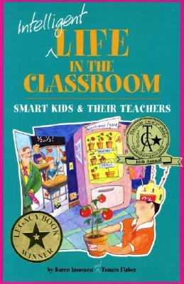 Intelligent Life in the Classroom by Karen Isaacson
