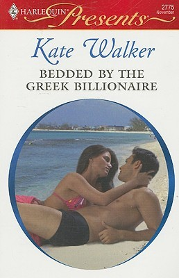 Bedded By The Greek Billionaire by Kate Walker