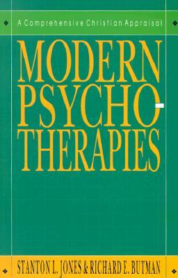 Modern Psychotherapies: A Conversation about Truth, Morality, Culture & a Few Other Things That Matter