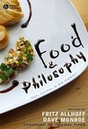 Food & Philosophy: Eat, Think, and Be Merry