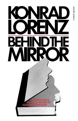 Behind The Mirror by Konrad Lorenz