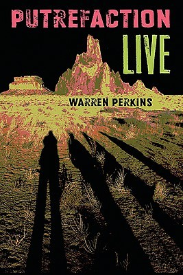 Putrefaction Live by Warren Perkins