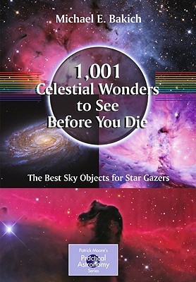 1,001 Celestial Wonders to See Before You Die by Michael E. Bakich