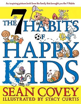 Read The 7 Habits of Happy Kids by Sean Covey, Stacy Curtis RTF