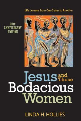 Jesus and Those Bodacious Women: Life Lessons from One Sister to Another
