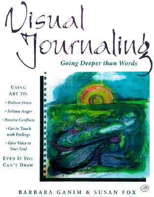 Visual Journaling: Going Deeper that Words