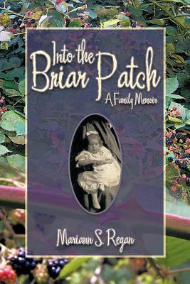 Into the Briar Patch by Mariann S. Regan