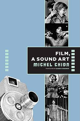 Film, a Sound Art by Michel Chion
