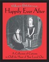 Chas Addams Happily Ever After: A Collection of Cartoons to Chill the Heart of Your Loved One