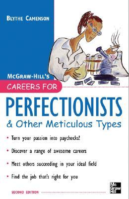 Careers for Perfectionists & Other Meticulous Types, 2nd Ed. by Blythe Camenson