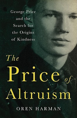 The Price of Altruism by Oren Harman