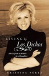 Living by Los Dichos: Advice from a Mother to a Daughter