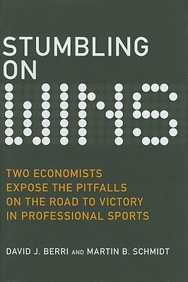 Stumbling on Wins by David J. Berri