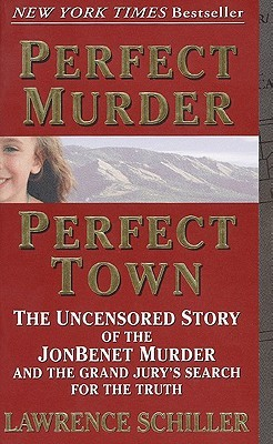Perfect Murder, Perfect Town by Lawrence Schiller
