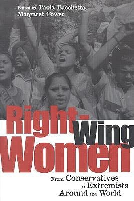 Right-Wing Women: From Conservatives to Extremists Around the World