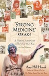 Strong Medicine Speaks: A Native American Elder Has Her Say