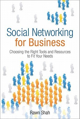 Social Networking for Business by Rawn Shah