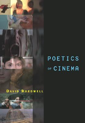 Poetics Of Cinema by David Bordwell