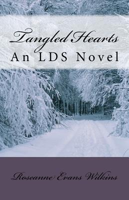 Tangled Hearts by Roseanne Evans Wilkins