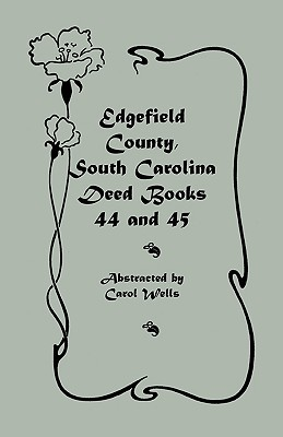 Edgefield County, South Carolina Deed Books 44 and 45, Recorded 1829-1832