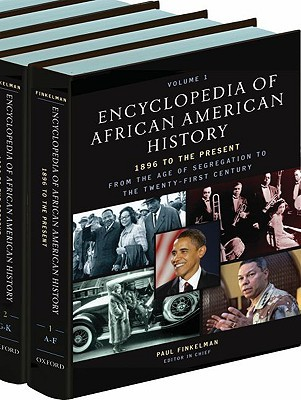 Encyclopedia of African American History, 1896 to the Present: From the Age of Segregation to the Twenty-First Century