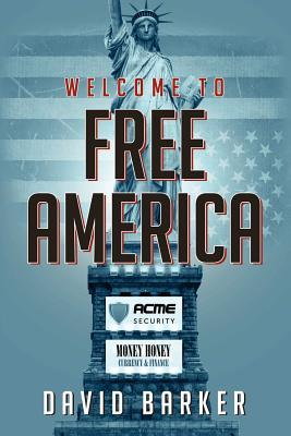 Welcome To Free America by David Barker