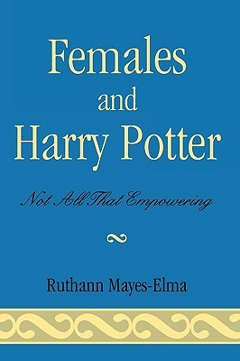 Females and Harry Potter by Ruthann Mayes-Elma