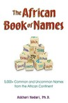 The African Book of Names: 5,000+ Common and Uncommon Names from the African Continent