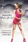 Dragons Prefer Blondes by Candace Havens