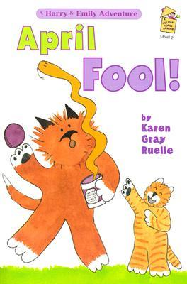 April Fool! A Harry & Emily Adventure (A Holiday House Reader, Level 2)