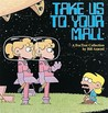 Take Us to Your Mall  by Bill Amend