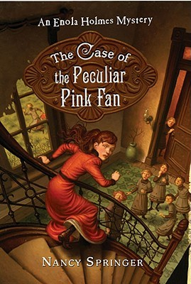The Case of the Peculiar Pink Fan (Enola Holmes Mysteries, #4)
