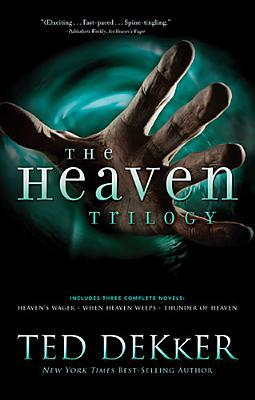 The Heaven Trilogy by Ted Dekker