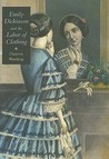 Emily Dickinson And The Labor Of Clothing (Becoming Modern: New Nineteenth Century Studies)
