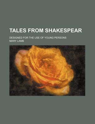Download free Tales from Shakespear (Volume 1), Designed for the Use of Young Persons PDF