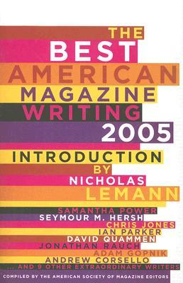 The Best American Magazine Writing 2005 by American Society of Magazin...