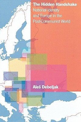 The Hidden Handshake: National Identity and Europe in the Post-Communist World