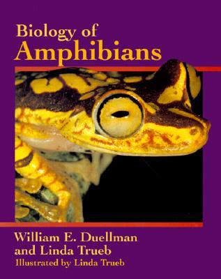 Biology of Amphibians by William E. Duellman