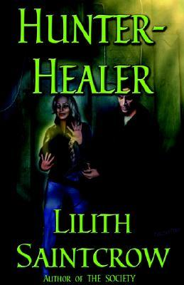 Hunter, Healer by Lilith Saintcrow