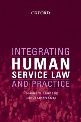 Integrating Human Service Law and Practice by Rosemary Kennedy