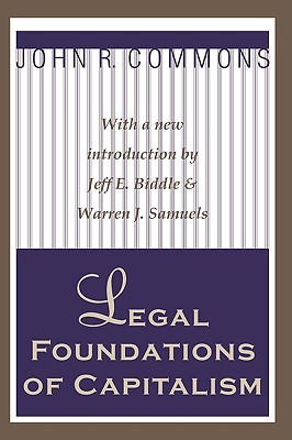 Legal Foundations of Capitalism by John R. Commons