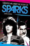 "Talent Is An Asset: The Story Of ""Sparks"""
