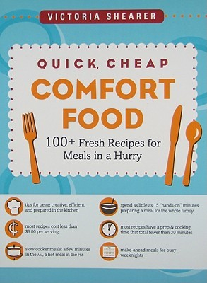 Quick, Cheap Comfort Food by Victoria Shearer