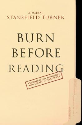 Burn Before Reading by Stansfield Turner