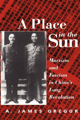 A Place in the Sun: Marxism and Fascism in China
