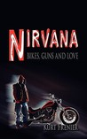Nirvana: Bikes, Guns and Love
