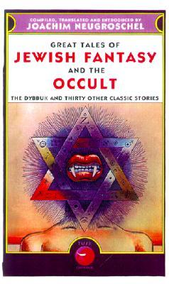 Great Tales of Jewish Fantasy and the Occult by Joachim Neugroschel